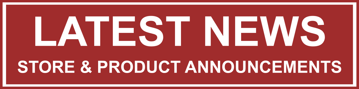 Latest News - Catch up on latest store & product announcements